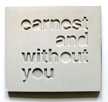 Earnest and without you (CD)